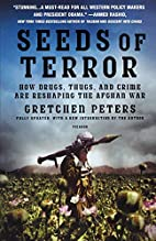 Seeds of Terror: How Drugs, Thugs, and Crime…