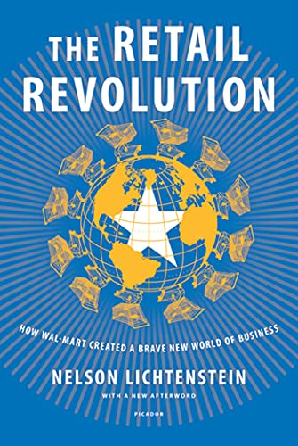 the-retail-revolution-how-wal-mart-created-a-brave-new-world-of-business