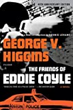 Higgins, George V.: The Friends of Eddie Coyle: A Novel
