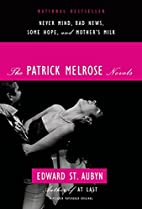 The Patrick Melrose Novels: Never Mind, Bad…