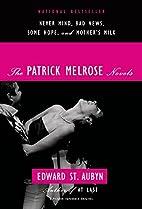 The Patrick Melrose Novels: Never Mind, Bad…