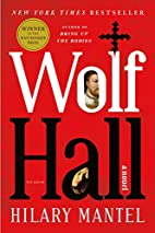 Wolf Hall: A Novel by Hilary Mantel