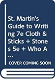 Axelrod, Rise B.: St. Martin's Guide to Writing 7e cloth & Sticks and Stones 5e & Who Are We & Writer's Reference 5e with 2003 MLA Update & Electronic Exercises