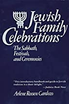 Jewish Family Celebrations by Arlene R.…