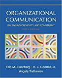 Eisenberg, Eric M.: Organizational Communication: Balancing Creativity And Constraint