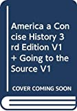 Henretta, James A.: America: A Concise History 3e V1 & Going to the Source V1