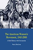 The American Women's Movement, 1945-2000: A…