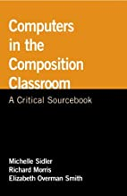 Computers in the Composition Classroom: A…