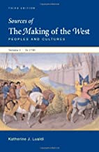 Sources of The Making of the West, Volume…