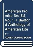 Roark, James L.: American Promise 3e V1 & Bedford Anthology of American Literature V1