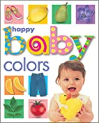Happy Baby: Colors by Roger Priddy