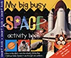My Big Busy Space Activity Book by Roger…