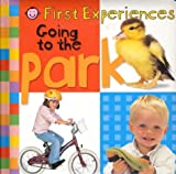 Priddy, Roger: First Experiences: Going to the Park