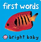Bright Baby First Words by Roger Priddy