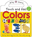 Priddy, Roger: Touch And Feel Colors: Early Learning Fun for the Very Young