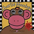 Charlie Monkey (Funny Faces) by Roger Priddy