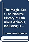 Costello, Peter: The Magic Zoo: The Natural History of Fabulous Animals