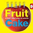 Word Play Fruit Cake by Roger Priddy