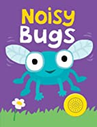 Noisy Bugs by Roger Priddy