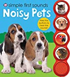 Simple First Sounds Noisy Pets by Roger…