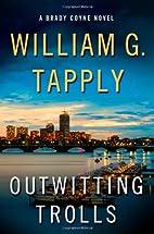 Outwitting Trolls: A Brady Coyne Novel by…