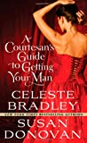 Celeste Bradley: A Courtesan's Guide to Getting Your Man