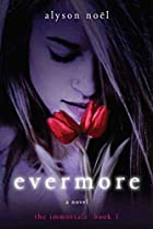 Evermore: The Immortals by Alyson Noël