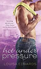 Hot Under Pressure by Louisa Edwards