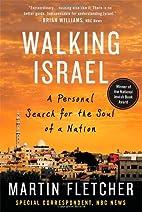 Walking Israel by Martin Fletcher
