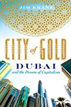 City of Gold: Dubai and the Dream of…
