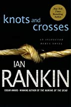 Knots and Crosses (Inspector Rebus Novels)…