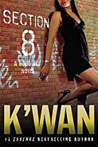 Section 8: A Hood Rat Novel by K'wan