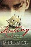 Boyne, John: Mutiny: A Novel of the Bounty