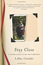 Stay Close: A Mother's Story of Her…
