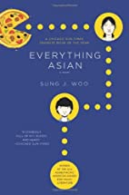 Everything Asian: A Novel by Sung J. Woo