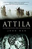 Man, John: Attila: The Barbarian King Who Challenged Rome