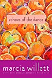 Willett, Marcia: Echoes of the Dance: A Novel