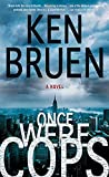 Bruen, Ken: Once Were Cops