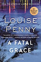 A Fatal Grace by Louise Penny