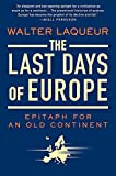 Laqueur, Walter: The Last Days of Europe: Epitaph for an Old Continent