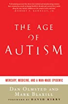The Age of Autism: Mercury, Medicine, and a…