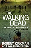 Kirkman, Robert: The Walking Dead: The Fall of the Governor
