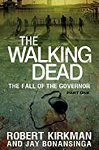 The Fall of the Governor: Part One by Robert…