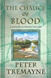 Tremayne, Peter: The Chalice of Blood: A Mystery of Ancient Ireland (Sister Fidelma Mysteries)