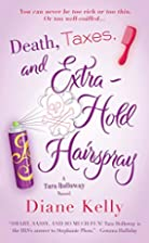 Death, Taxes, and Extra-Hold Hairspray by…