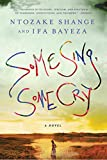 Shange, Ntozake: Some Sing, Some Cry: A Novel
