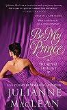 MacLean, Julianne: Be My Prince