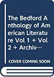 Belasco, Susan: The Bedford Anthology of American Literature Vol 1 + Vol 2 + Archive America: a Dvd for the Bedford Anthology of American Literature