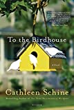 Schine, Cathleen: To the Birdhouse