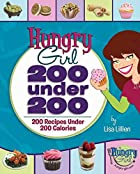 Hungry Girl: 200 Under 200: 200 Recipes&hellip;